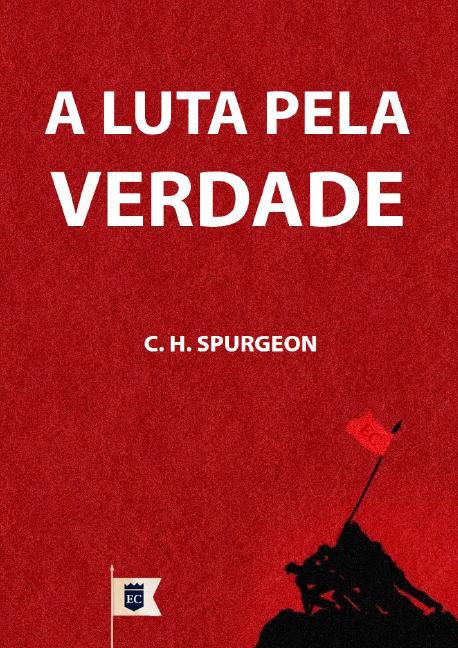 Livro A luta pela verdade (Charles Haddon Spurgeon