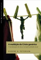 A maldição do Cristo genérico (Eugene Peterson)
