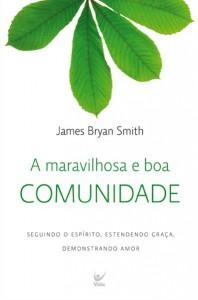 A Maravilhosa e Boa Comunidade (James Bryan Smith)