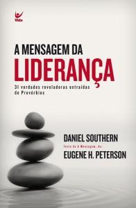 A mensagem da liderança (Daniel Southern – Eugene H. Peterson)