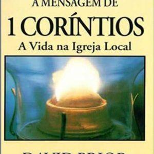 A mensagem de 1 Coríntios (David Prior)