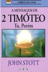 A Mensagem de 2 Timóteo (John Stott)