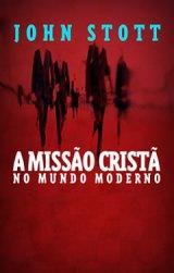 A missão cristã no mundo moderno (John Stott)