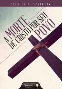 A morte de Cristo por seu povo (Charles Haddon Spurgeon)