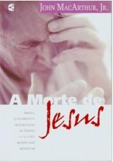 A morte de Jesus (John MacArthur)