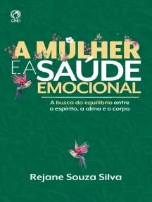 A mulher e a saúde emocional (Rejane Souza Silva)