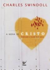 A Noiva de Cristo (Charles Swindoll)