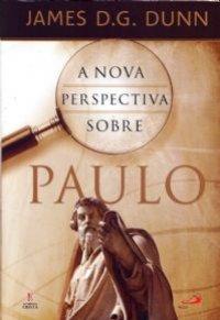 A Nova Perspectiva sobre Paulo (James D. G. Dunn)