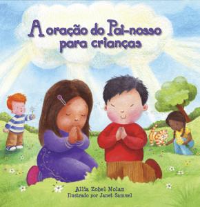 A oração do Pai-nosso para crianças (Allia Zobel Nolan)