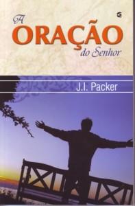 A oração do Senhor (J. I. Packer)