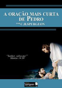 A Oração Mais Curta de Pedro (Charles Haddon Spurgeon)
