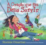 A oração que faz Deus sorrir (Stormie Omartian)
