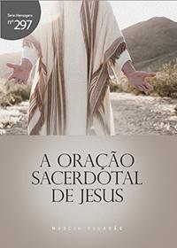 A oração sacerdotal de Jesus (Márcio Valadão)