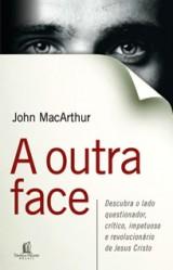 A Outra Face (John MacArthur)