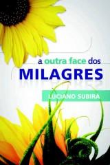 A outra face dos milagres (Luciano Subirá)