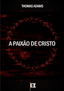A paixão de Cristo (Thomas Adams)