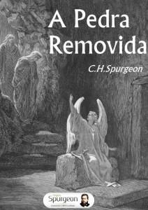 A pedra removida (Charles Haddon Spurgeon)