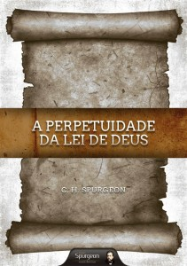 A perpetuidade da lei de Deus (Charles H. Spurgeon)
