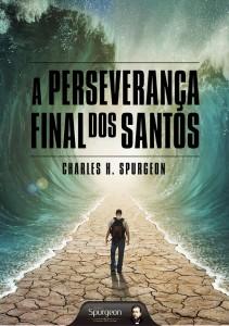 A perseverança final dos santos (Charles H. Spurgeon)