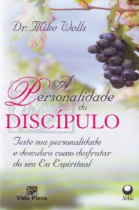A personalidade do discípulo (Mike Wells)