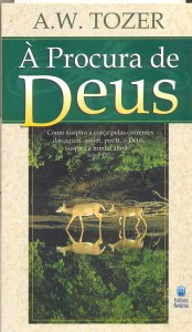 À procura de Deus (A. W. Tozer)