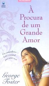 À procura de um grande amor (George R. Foster)
