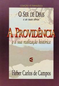 A Providência e sua realização histórica (Heber Carlos de Campos)