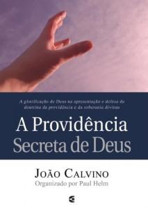 A providência secreta de Deus (João Calvino)