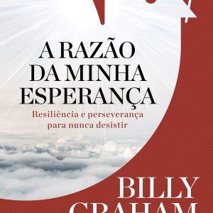 A Razão da Minha Esperança (Billy Graham)
