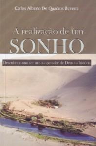 A realização de um sonho (Carlos Alberto de Quadros Bezerra)