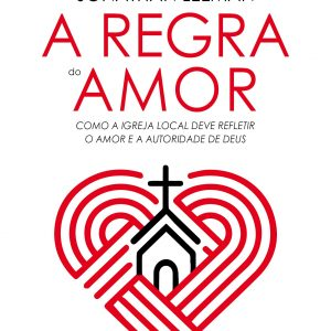Regra do amor (Jonathan Leeman)