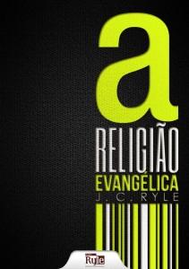 A religião evangélica (J. C. Ryle)