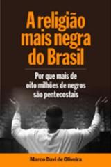 A religião mais negra do Brasil (Marco Davi de Oliveira)