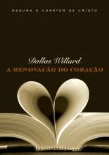 A renovação do coração (Dallas Willard)