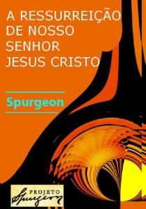 A Ressurreição do Senhor Jesus Cristo (Charles Haddon Spurgeon)