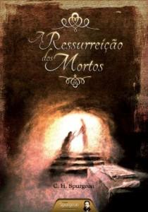 A ressurreição dos mortos (Charles Haddon Spurgeon)