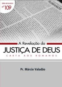 A Revelação Da Justiça De Deus (Márcio Valadão)