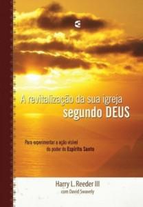 A revitalização da sua igreja segundo Deus (Harry L. Reeder III – David Swavely)