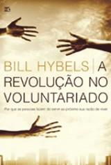 A revolução no voluntariado (Bill Hybels)