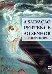 A salvação pertence ao Senhor (Charles H. Spurgeon)