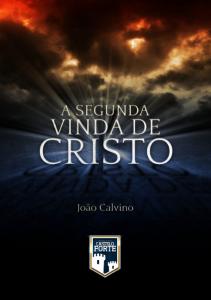 A segunda vinda de Cristo (João Calvino)