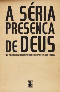 A séria presença de Deus (Aaron Flemming)