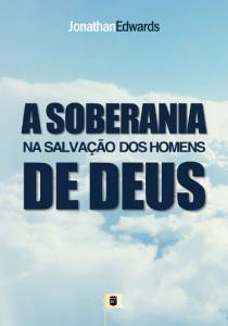 A soberania de Deus na salvação dos homens (Jonathan Edwards)