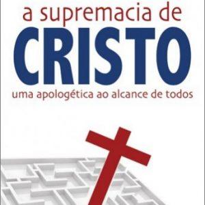 A supremacia de Cristo (Ajith Fernando)