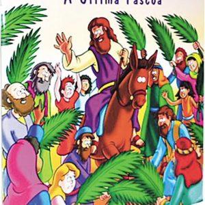 A última Páscoa: A Bíblia para principiantes