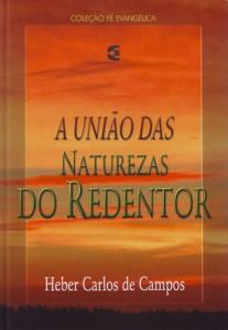 A união das naturezas do Redentor (Heber Carlos de Campos)