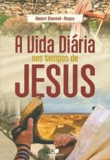 A vida diária nos tempos de Jesus (Henri Daniel-Rops)
