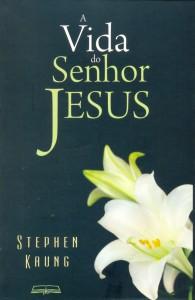 A Vida do Senhor Jesus (Stephen Kaung)