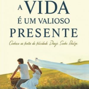 A vida é um valioso presente (Walter Quintana)