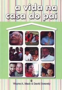 A vida na casa do Pai (Wayne A. Mack – David Swavely)